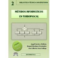 METODOS INFORMATICOS EN TURBOPASCAL - 3ª Edición Ampliada y Revisada