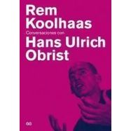 REM KOLHAAS. CONVERSACIONES CON HANS ULRICH OBRIST