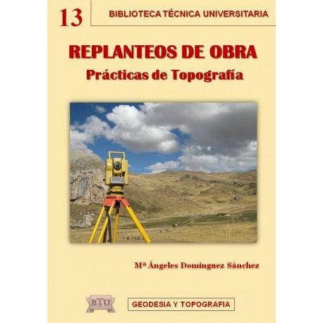 REPLANTEOS DE OBRA. Prácticas de Topografía