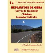 REPLANTEOS DE OBRA. Curvas de transición. Clotoides. Acuerdos Verticales