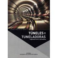 TUNELES Y TUNELADORAS. Nociones generales y Topografía para su guiado- 2ª Edición