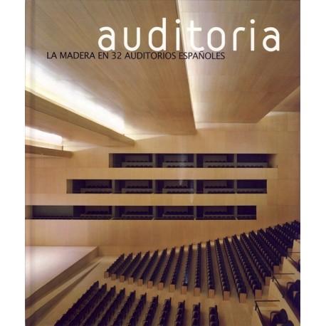 AUDITORIA. La Madera en 32 Auditorios Españoles