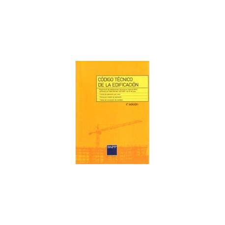 CODIGO TECNICO DE LA EDIFICACION - 4ª Edición ampliada con Comentarios y Concordancias)