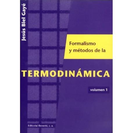 FORMALISMOS Y METODOS DE LA TERMODINAMICA - Volumen 1