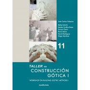 TALLER DE CONSTRUCCION GOTICA I - Workshop on Building Gothic Méthods 1