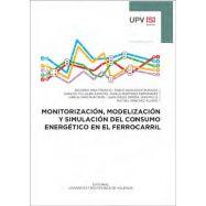 MONIORIZACION, MODELIZACION Y SIMULACION DELC ONSUMO ENERGETICO EN EL FERROCARRIL