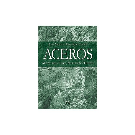 ACEROS. Metalugia física, selección y diseño