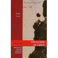 ESCALADA AL CIELO. Biografía de Pier Giorgio Frassati