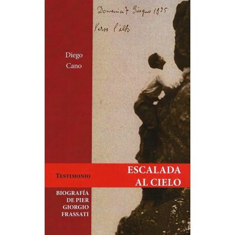 ESCALADA HACIA EL CIELO. Biografía de Pier Giorgio Frassati