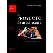 EL PROYECTO DE ARQUITECTURA. CONCEPTO, PROCESO Y REPRESENTACION (2ª Edición)