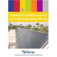 FUNDAMENTOS DE ENERGIA SOLAR PARA ACS Y CLIMATIZACION. Buenas Prácticas