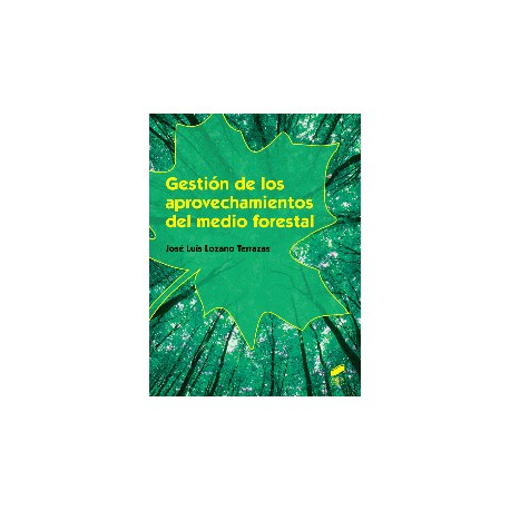 GESTION DE LOS APROVECHAMIENTO DEL MEDIO FORESTAL
