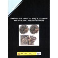 CORROSION BAJO TENSION DEL ACERO DE PRETENSADO. ANALISIS MEDIATE SOLICITACION DE FATIGA