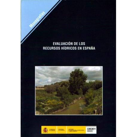 EVALUACION DE LOS RECURSOS HIDRICOS EN ESPAÑA (Incluye CD)