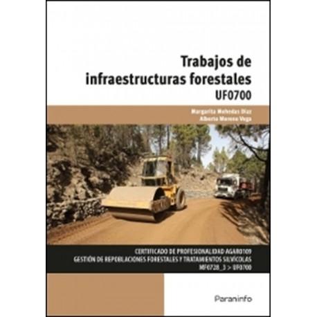TRABAJOS DE INFRAESTRUCTURAS FORESTALES - UF0700