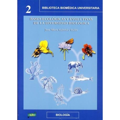 BASES ECOLOGICAS EVOLUTIVAS DE LA DIVERSIDAD BIOLOGICA