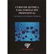CURSO DE QUIMICA PARA LA FORMACION PROFESIONAL. Las Bases de la QuÍimica Moderna
