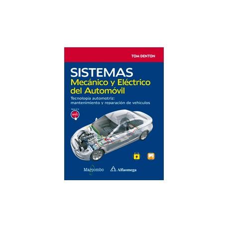 SISTEMA MECANICO Y ELECTRICO DEL AUTOMOVIL. TECNOLOGIA AUTOMOTRIZ: MANTENIMIENTO