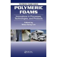 POLYMERICS FOAMS: Innovaton in Processes, Technologies,and products