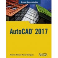AUTOCAD 2017. Manual Imprescindible