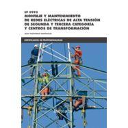 MONTAJE DE REDES ELECTRICAS DE ALTA TENSION DE SEGUNDA Y TERCERA CATEGORIA Y CENTROS DE TRANSFORMACION- UF0992