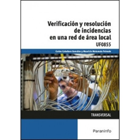 UF0855 - VERIFICACION Y RESOLUCON DE INCIDENCIAS EN UNA RED DE AREA LOCAL