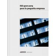 ISO 9001:2015 para la pequeña empresa