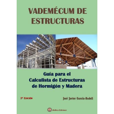 VADEMECUM DE ESTRUCTURAS. Guía para el calculista de Estructuras de Hormigón y Madera