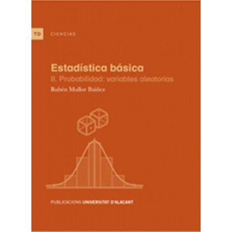 ESTADISTICA BASICA II. PROBABILIDAD: Variables Aleatorias