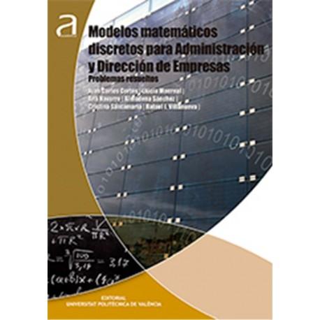 MODELOS MATEMATICOS DISCRETOS PARA ADMINISTRACION Y DIRECCION DE EMPRESAS