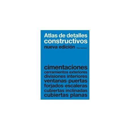 ATLAS DE DETALLES CONSTRUCTIVOS. Cimentciones...- Nueva Edición