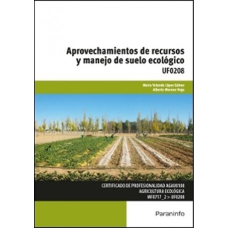 UF0208 - APROVECHAMIENTOS DE RECURSOS Y MANEJO DE SUELO ECOLÓGICO