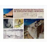 MANUAL DE INTEGRACION PAISAJISTICA DE EXPLOTACIONES MINERAS