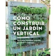 COMO CONSTRUIR UN JARDIN VERTICAL, Ideas para pequeños jadines, balcones y terrazas