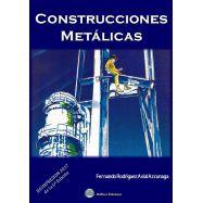 CONSTRUCCIONES METALICAS - REIMPRESIÓN 2017 - 6ª EDICICÓN