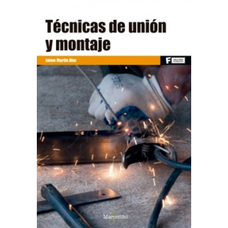 TECNICAS DE UNION Y MONTAJE