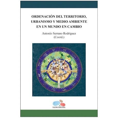 ORDENACION DEL TERRITORIO, URBANISMO Y MEDIO AMBIENTE EN UN MUNDO EN CAMBIO