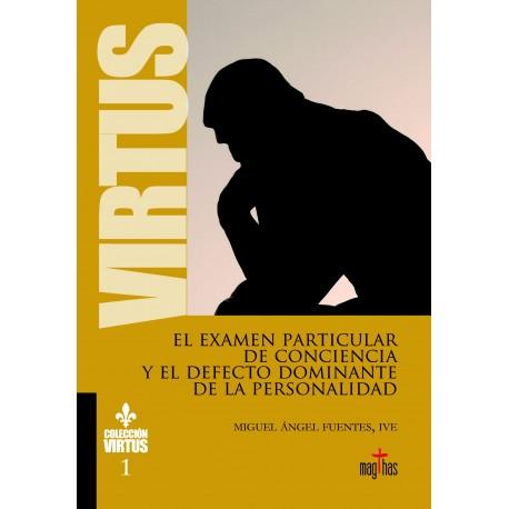 EL EXAMEN PARTICULAR DE CONCIENCIA Y EL DEFECTO DOMINANTE DE LAPERSONALIDAD - COLECCION VIRTUS 1