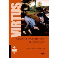 CEGO SUS OJOS (Jn 12,40). El Juicio Propio- Colección Virtus 2