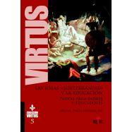 """LAS IDEAS """"SUBTERRANEAS"""" Y LA EDUCACION. Pautas para Padres y educadores - Colección Virtus 5"""