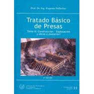 TRATADO BASICO DE PRESAS, TOMO II: CONSTRUCCION- EXPLOTACION Y OBRAS A POSTERIORI (6ª EDICION