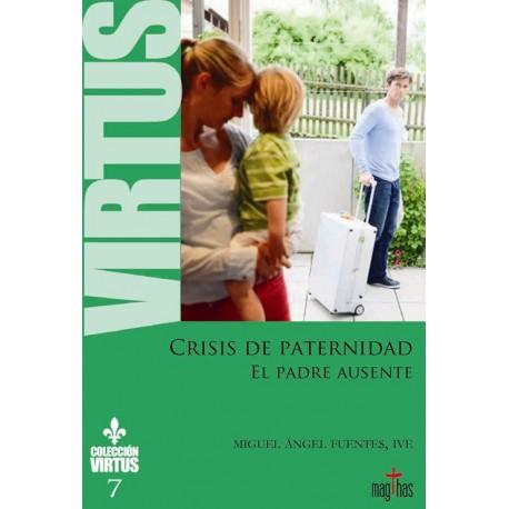CRISIS DE PATERNIDAD. El Padre Ausente - Colección Virtus 7