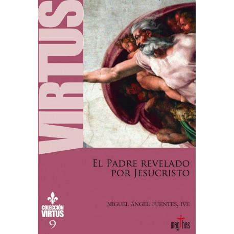 EL PADRE REVELADO POR JESUCRISTO. Colección Virtus 9