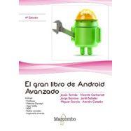 EL GRAN LIBRO DE ANDORID AVANZADO - 4ª Edicicón