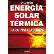 ENERGIA SOLAR TERMICA PARA INSTALADORES - 5ª Edicción