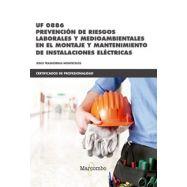 UF0886 - PREVENCION DE RIESGOS LABORALES Y MEDIOAMBIENTALES EN EL MONTAJE Y MANTENIMIENTO DE INSTALACIONES ELECTRICAS