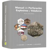 MANUAL DE PERFORACION, EXPLOSIVOS Y VOLADURAS. Minería y Obras Públicas