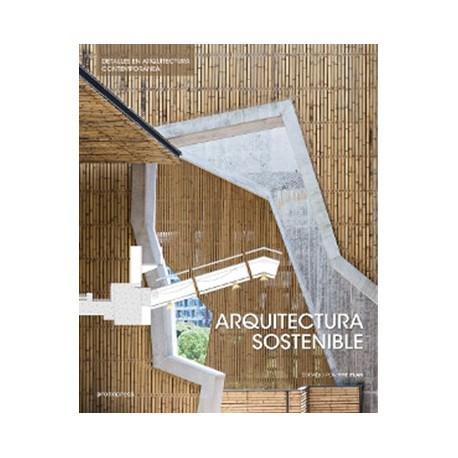 ARQUITECTURA SOSTENIBLE. Detalles en Arquitectura Contemporanea