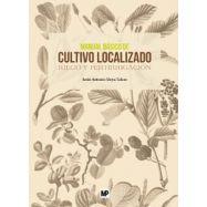 MANUAL BASICO DE CULTIVO LOCALIZADO. RIEGO Y FERTIRRIGACION