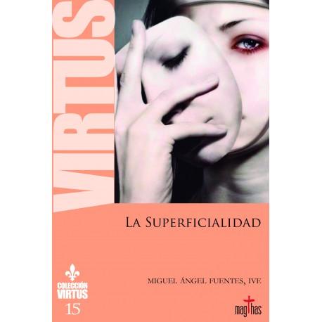 LA SUPERFICIALIDAD. Colección Virtus 15